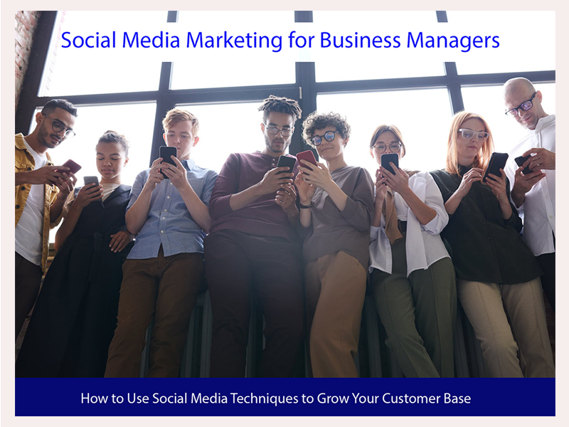 Social Media Marketing for Business Managers